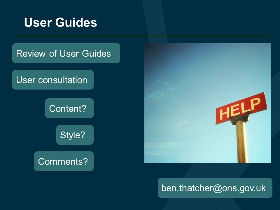 User Guides Review of User Guides User consultation Content.