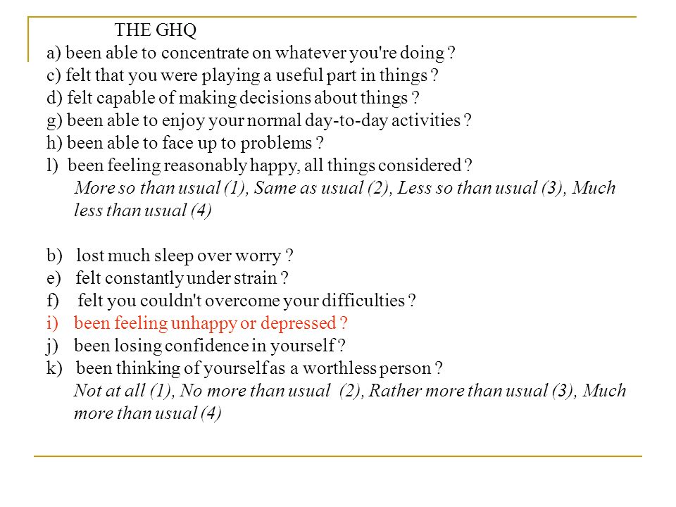 THE GHQ a) been able to concentrate on whatever you re doing .