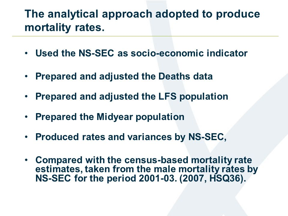The analytical approach adopted to produce mortality rates.