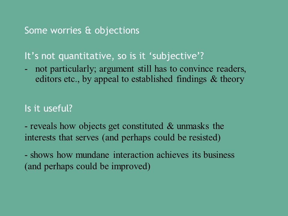 Some worries & objections Its not quantitative, so is it subjective.