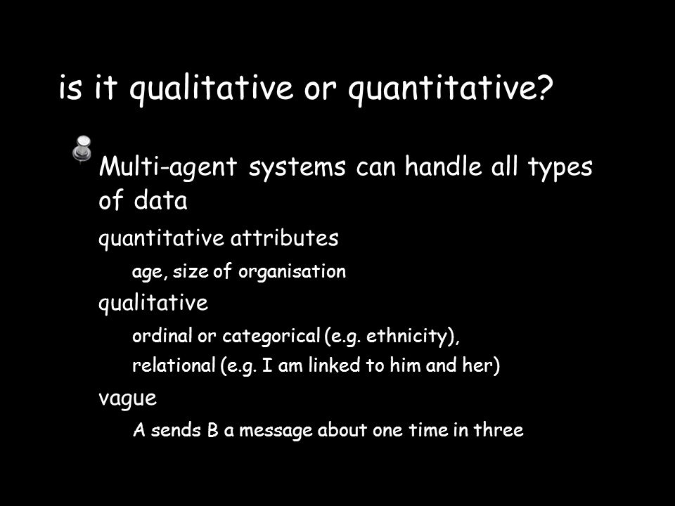 is it qualitative or quantitative.