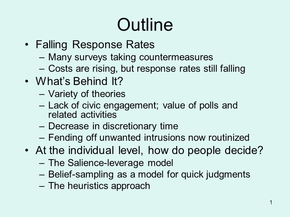 1 Outline Falling Response Rates –Many surveys taking countermeasures –Costs are rising, but response rates still falling Whats Behind It? –Variety of