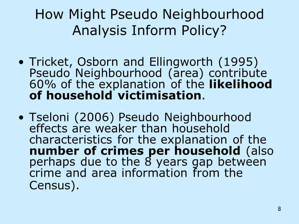 8 How Might Pseudo Neighbourhood Analysis Inform Policy.