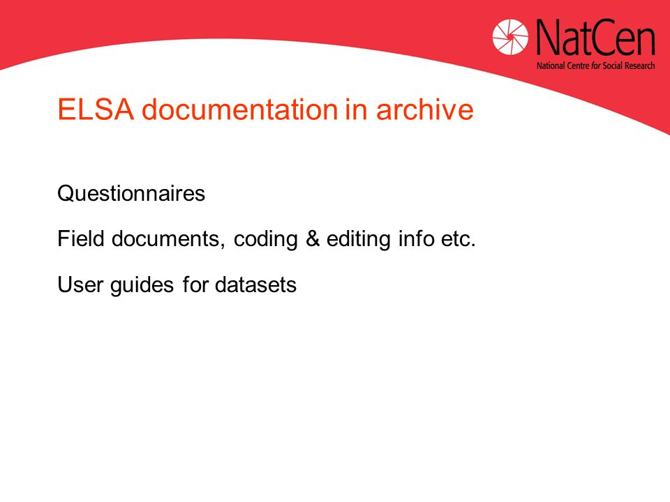 ELSA documentation in archive Questionnaires Field documents, coding & editing info etc.