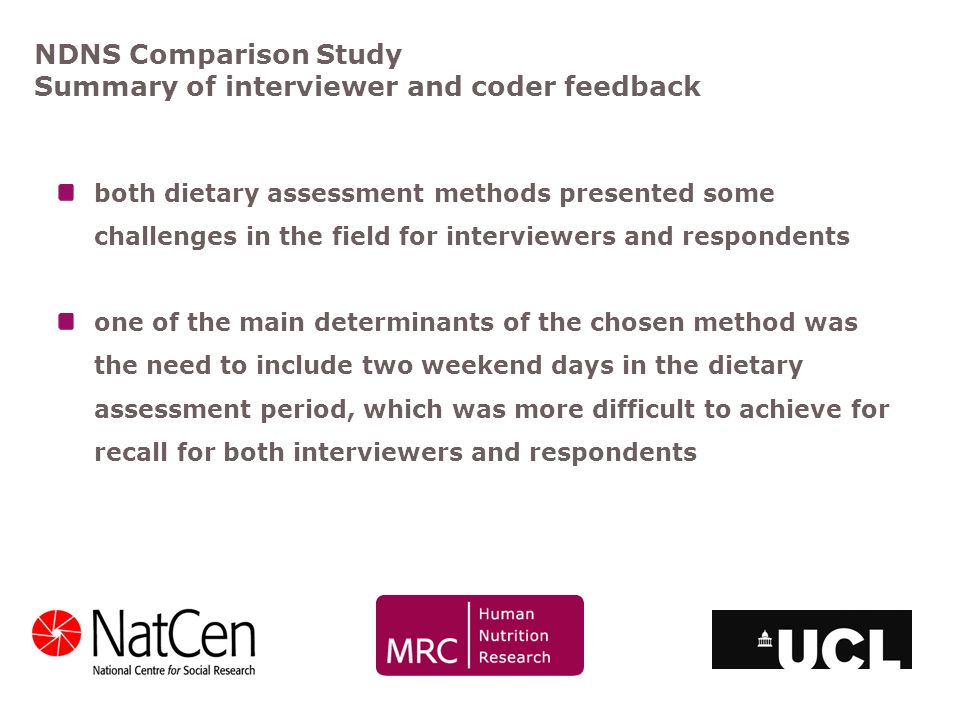 NDNS Comparison Study Summary of interviewer and coder feedback both dietary assessment methods presented some challenges in the field for interviewer