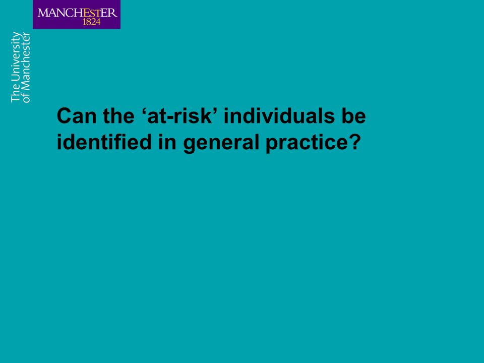 Can the at-risk individuals be identified in general practice?