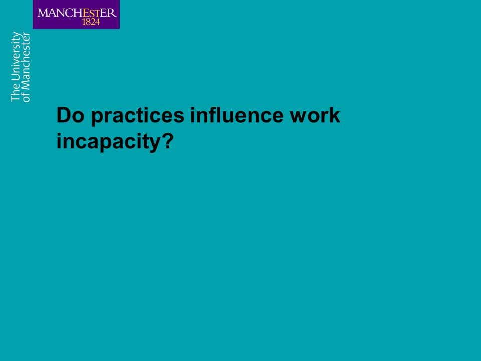 Do practices influence work incapacity?