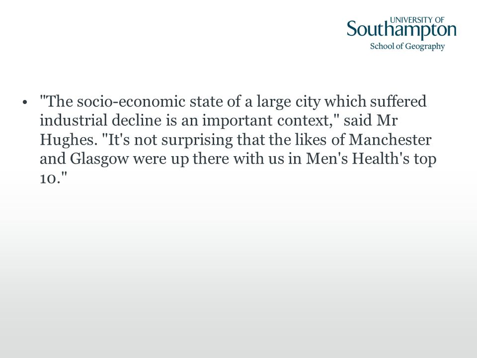 The socio-economic state of a large city which suffered industrial decline is an important context, said Mr Hughes.