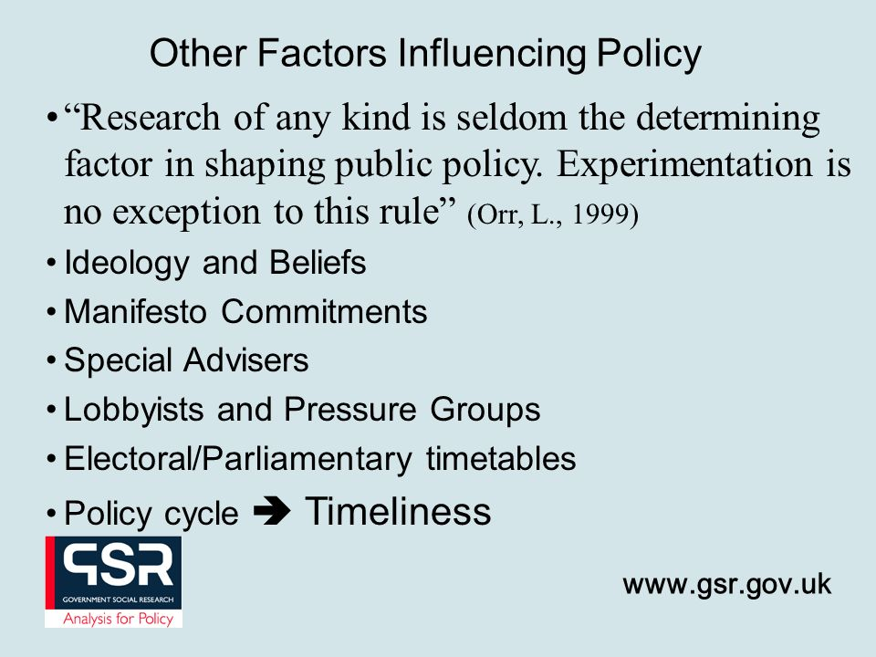 Research of any kind is seldom the determining factor in shaping public policy.
