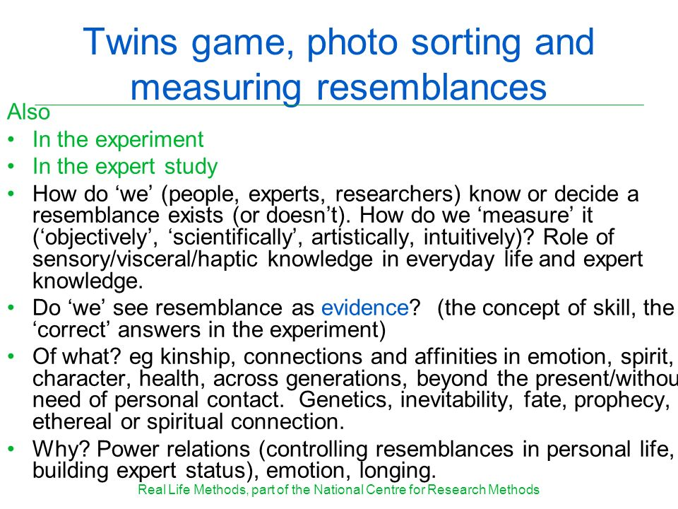 Twins game, photo sorting and measuring resemblances Also In the experiment In the expert study How do we (people, experts, researchers) know or decid