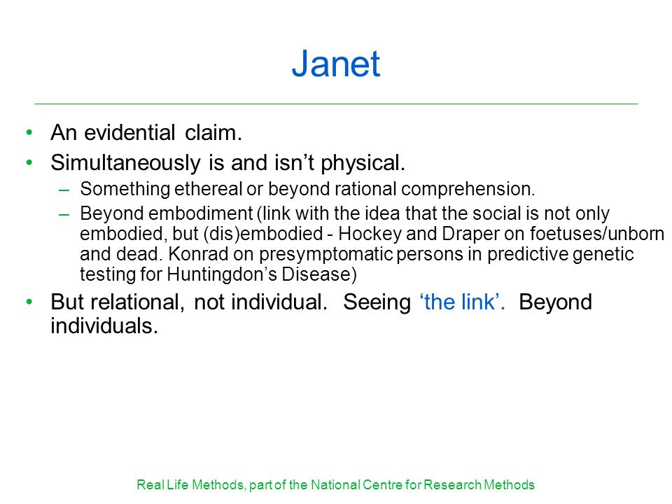 Janet An evidential claim. Simultaneously is and isnt physical.