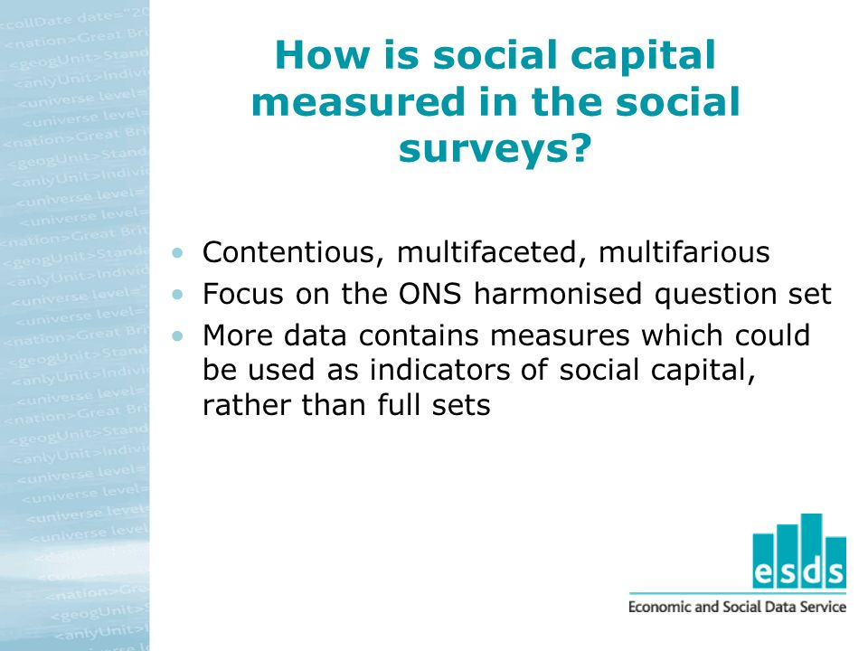 How is social capital measured in the social surveys.