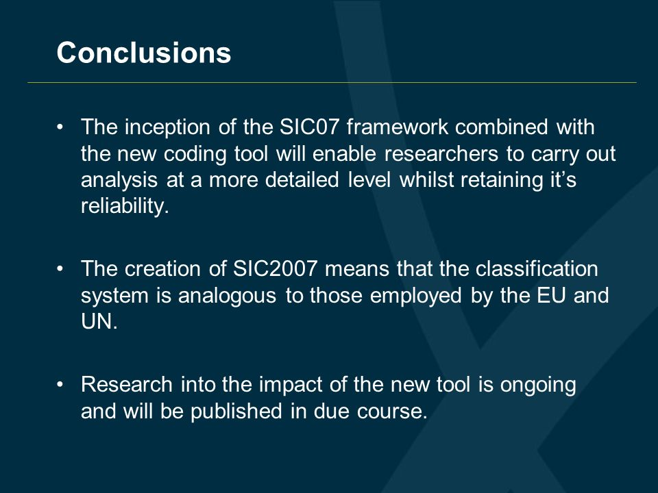The inception of the SIC07 framework combined with the new coding tool will enable researchers to carry out analysis at a more detailed level whilst r