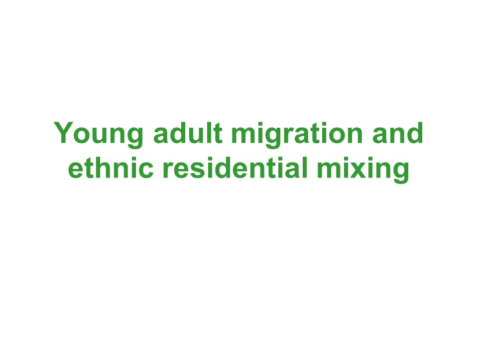 Young adult migration and ethnic residential mixing
