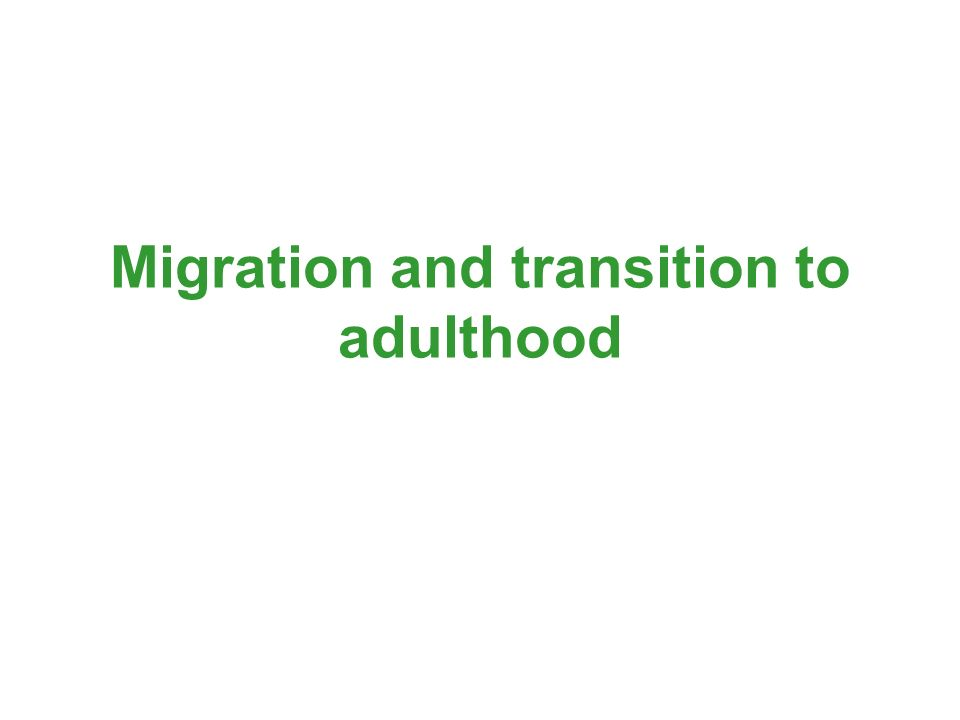 Migration and transition to adulthood