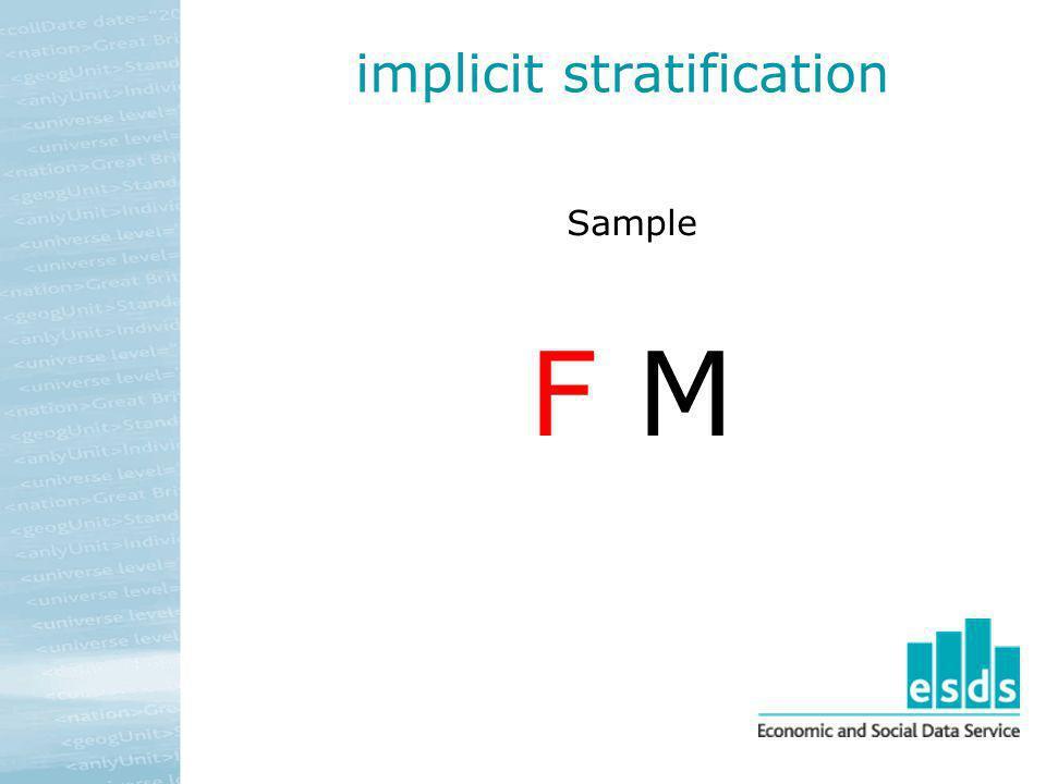 implicit stratification Sample F M