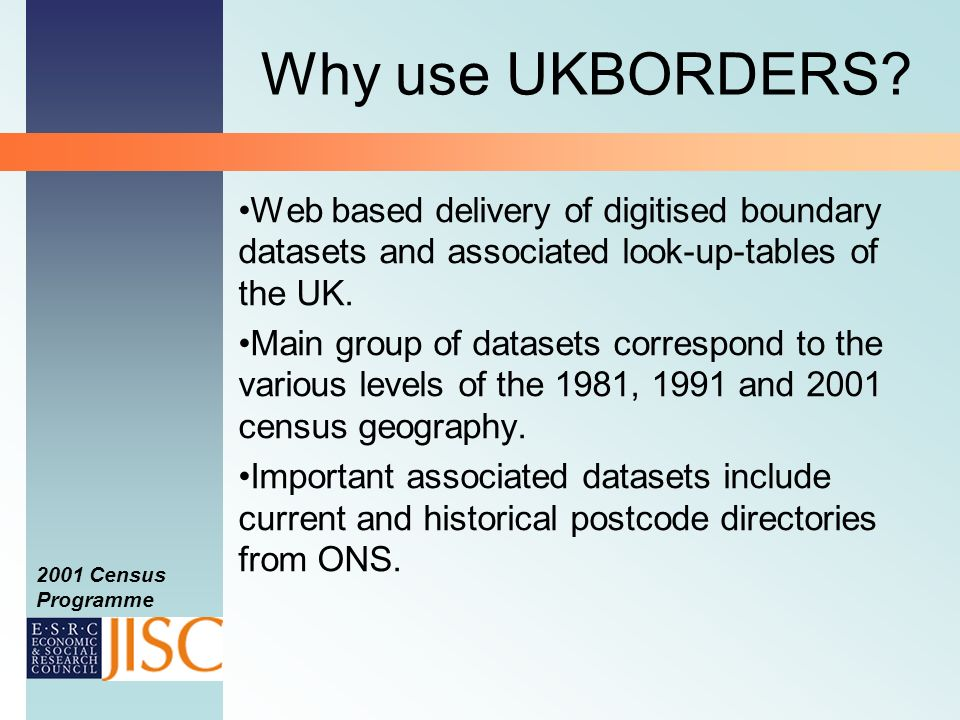2001 Census Programme Why use UKBORDERS.