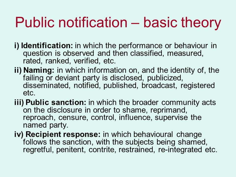Public notification – basic theory i) Identification: in which the performance or behaviour in question is observed and then classified, measured, rated, ranked, verified, etc.