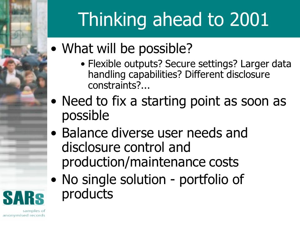 Thinking ahead to 2001 What will be possible.Flexible outputs.