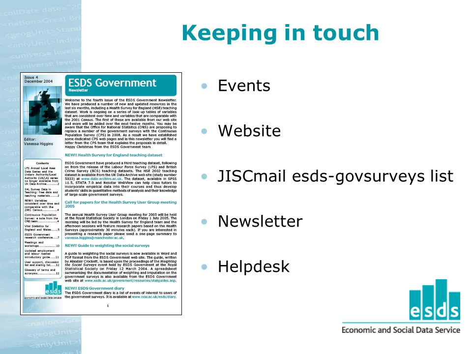 Keeping in touch Events Website JISCmail esds-govsurveys list Newsletter Helpdesk