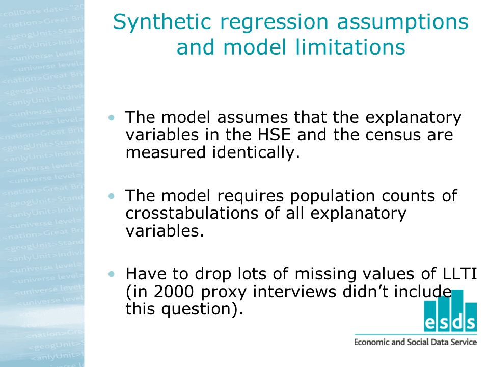Synthetic regression assumptions and model limitations The model assumes that the explanatory variables in the HSE and the census are measured identically.