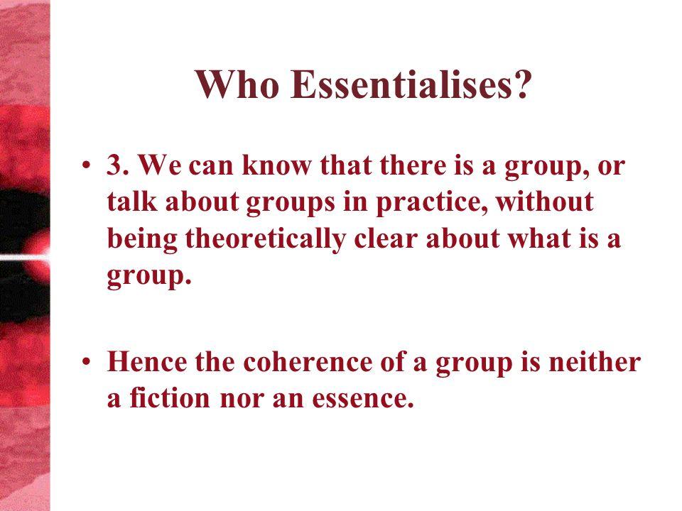 Who Essentialises. 3.