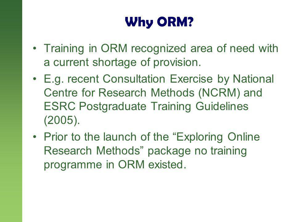 Why ORM. Training in ORM recognized area of need with a current shortage of provision.