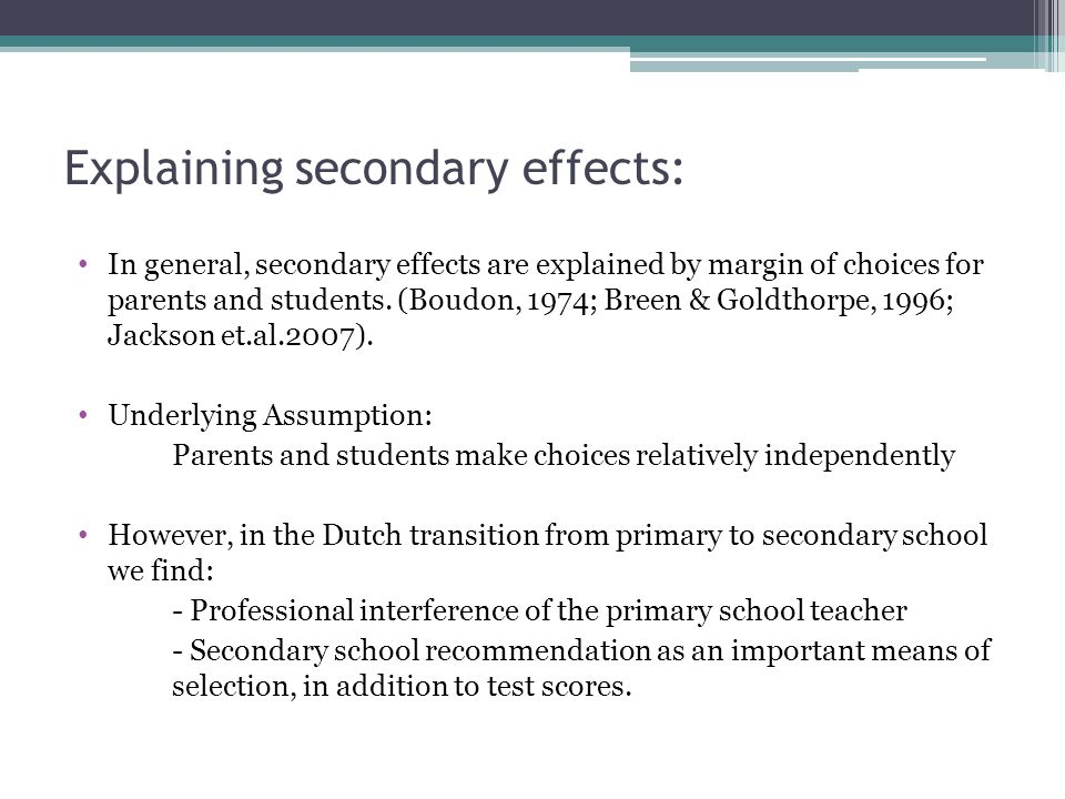 Explaining secondary effects: In general, secondary effects are explained by margin of choices for parents and students.