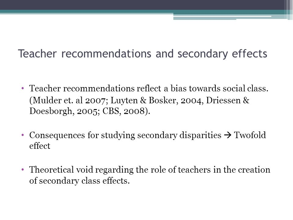 Teacher recommendations and secondary effects Teacher recommendations reflect a bias towards social class.