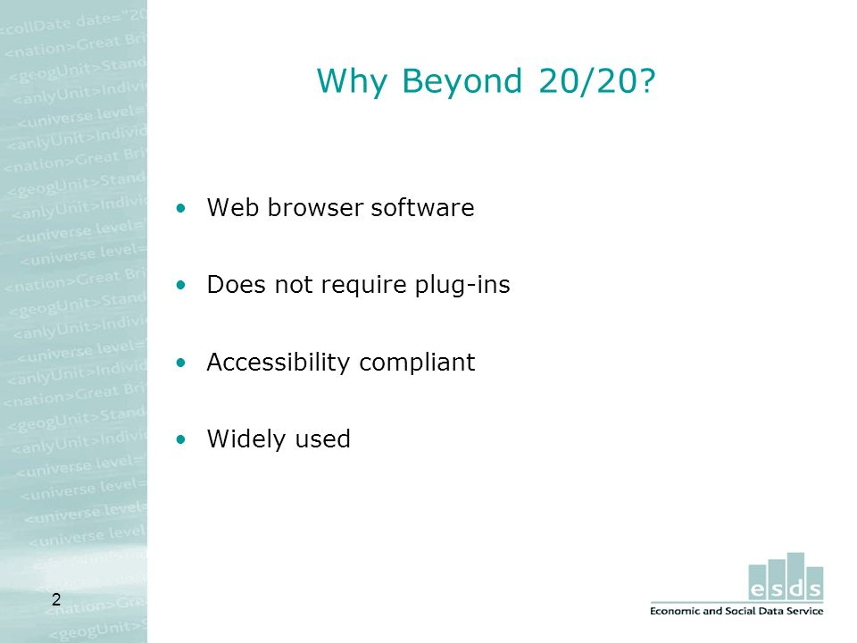 2 Why Beyond 20/20? Web browser software Does not require plug-ins Accessibility compliant Widely used