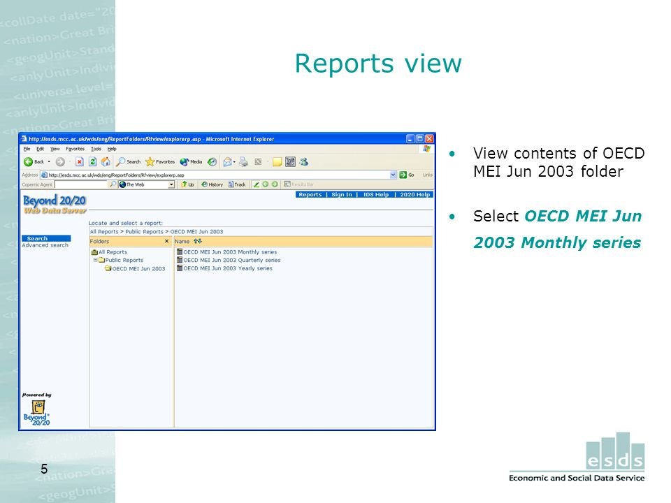 5 Reports view View contents of OECD MEI Jun 2003 folder Select OECD MEI Jun 2003 Monthly series