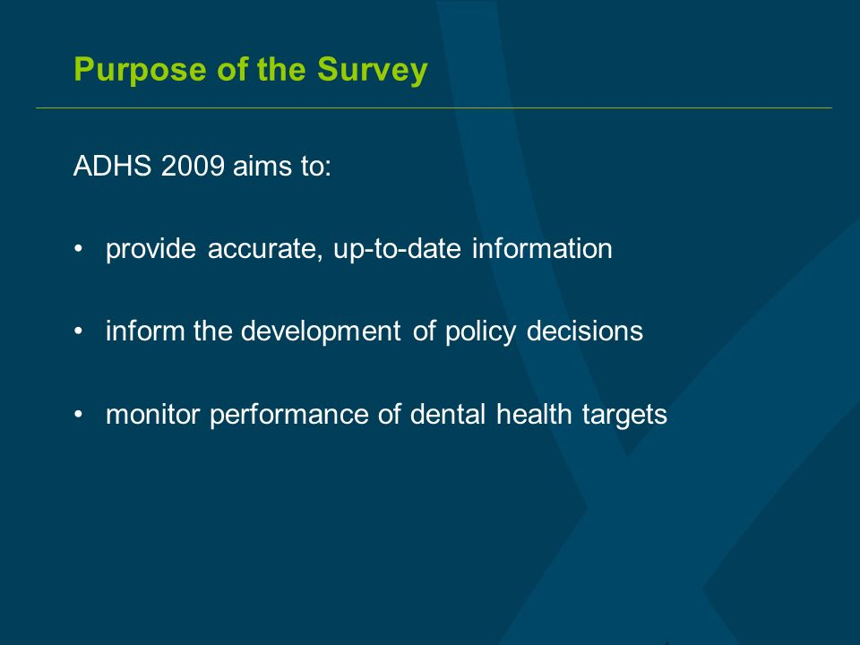 Structure of the ADHS Two parts to the survey: Interview Clinical Exam Two 10 week field periods October to December & January to April