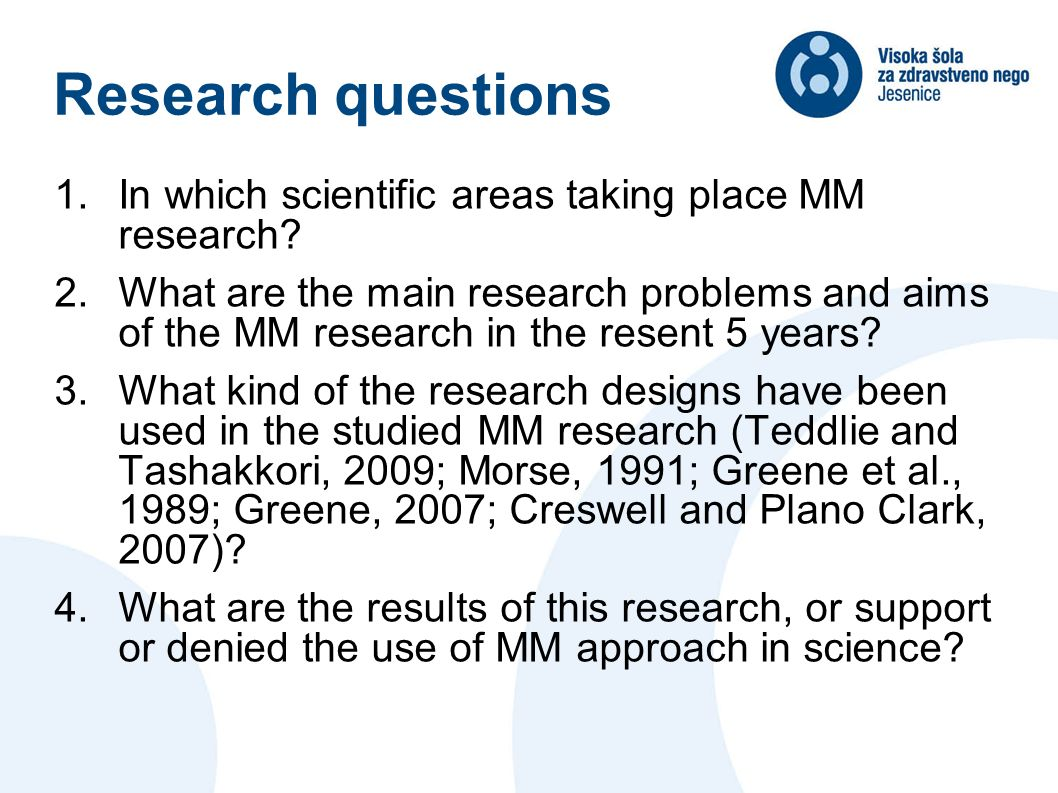 Research questions 1.In which scientific areas taking place MM research.