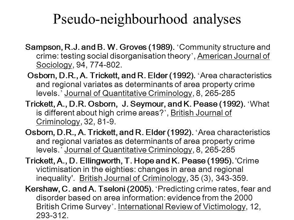 Pseudo-neighbourhood analyses Sampson, R.J. and B.