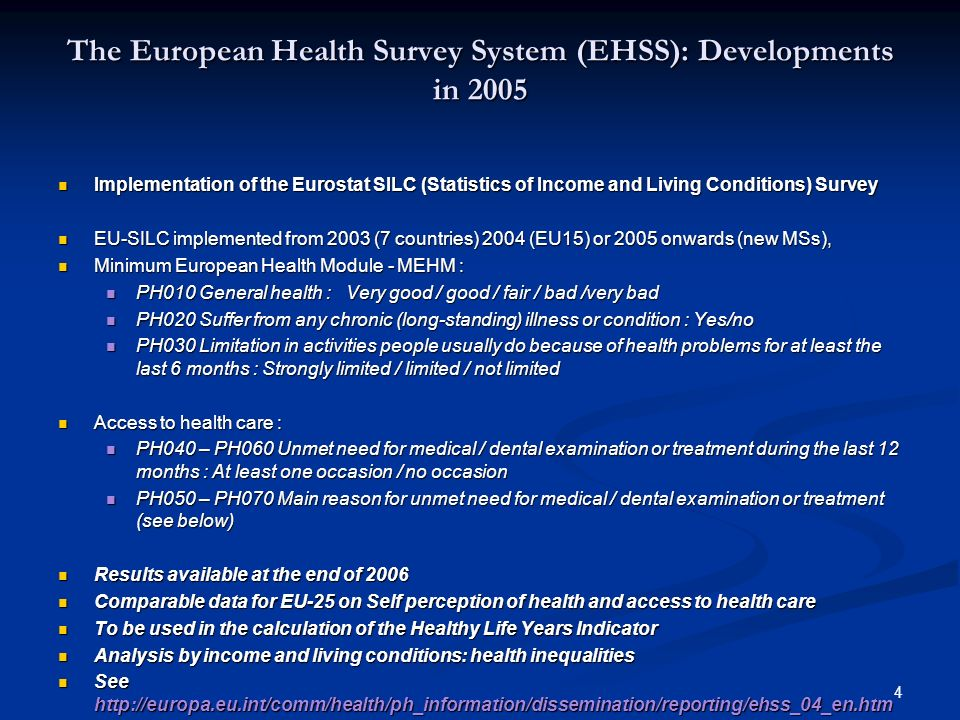4 The European Health Survey System (EHSS): Developments in 2005 Implementation of the Eurostat SILC (Statistics of Income and Living Conditions) Surv