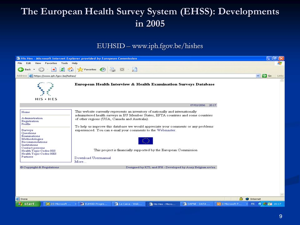 9 The European Health Survey System (EHSS): Developments in 2005 EUHSID – www.iph.fgov.be/hishes