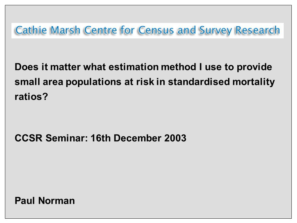 Does it matter what estimation method I use to provide small area populations at risk in standardised mortality ratios.