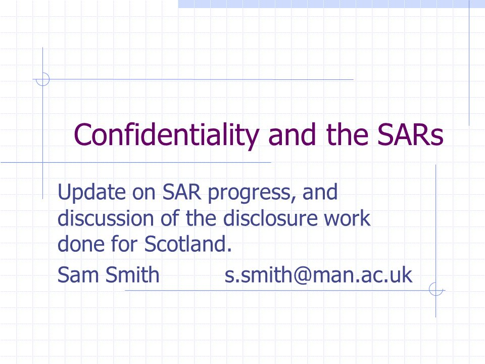 Update 2001 SARs Newsletter published very recently: More delays Disclosure Control is ongoing by CAPRI Current estimate for Individual data to be with the SARs team in June In-house access at ONS for users with urgent need.
