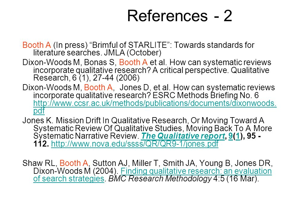 References - 2 Booth A (In press) Brimful of STARLITE: Towards standards for literature searches.