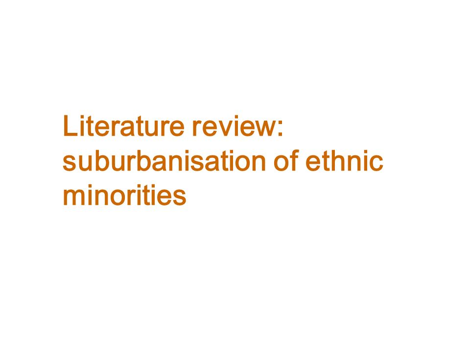 Literature review: suburbanisation of ethnic minorities