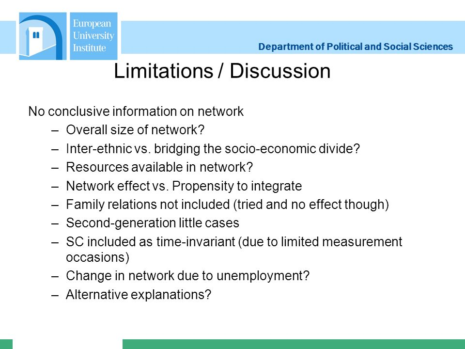Department of Political and Social Sciences Limitations / Discussion No conclusive information on network –Overall size of network.