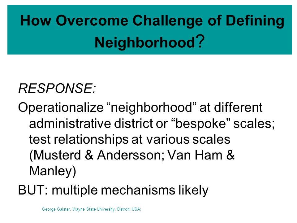 How Overcome Challenge of Defining Neighborhood .