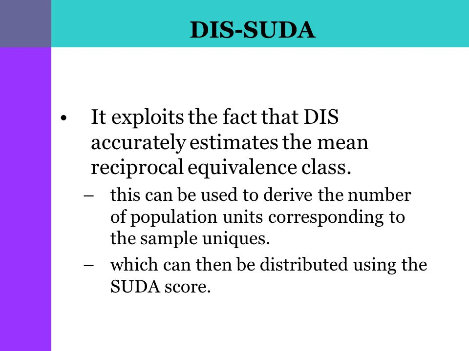 DIS-SUDA It exploits the fact that DIS accurately estimates the mean reciprocal equivalence class.