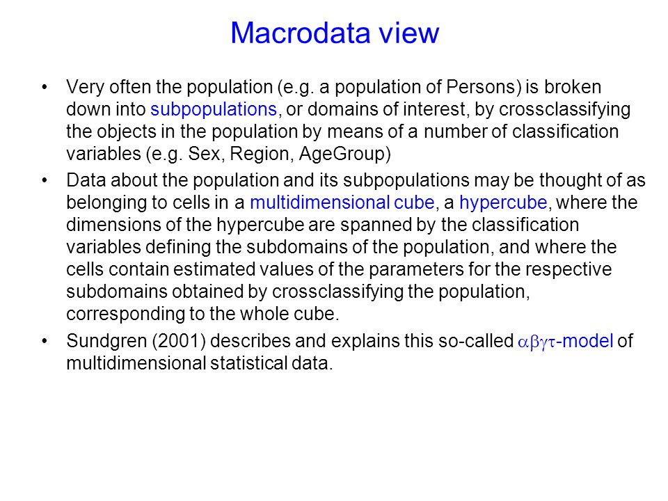 Macrodata view Very often the population (e.g.