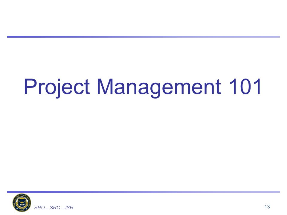 SRO – SRC – ISR Project Management