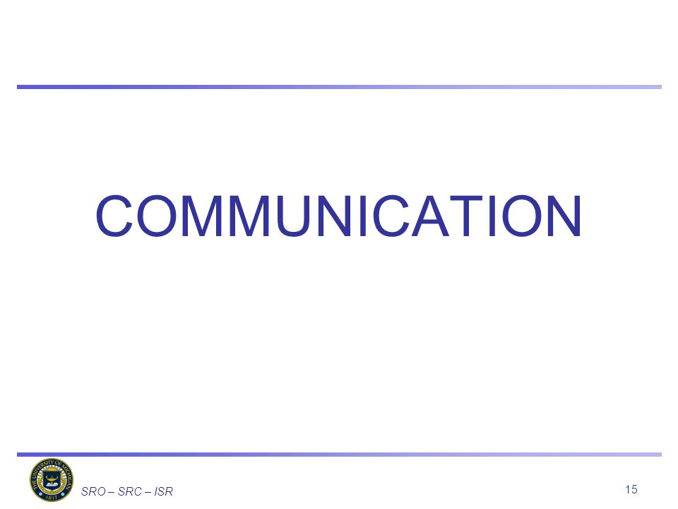 SRO – SRC – ISR COMMUNICATION 15