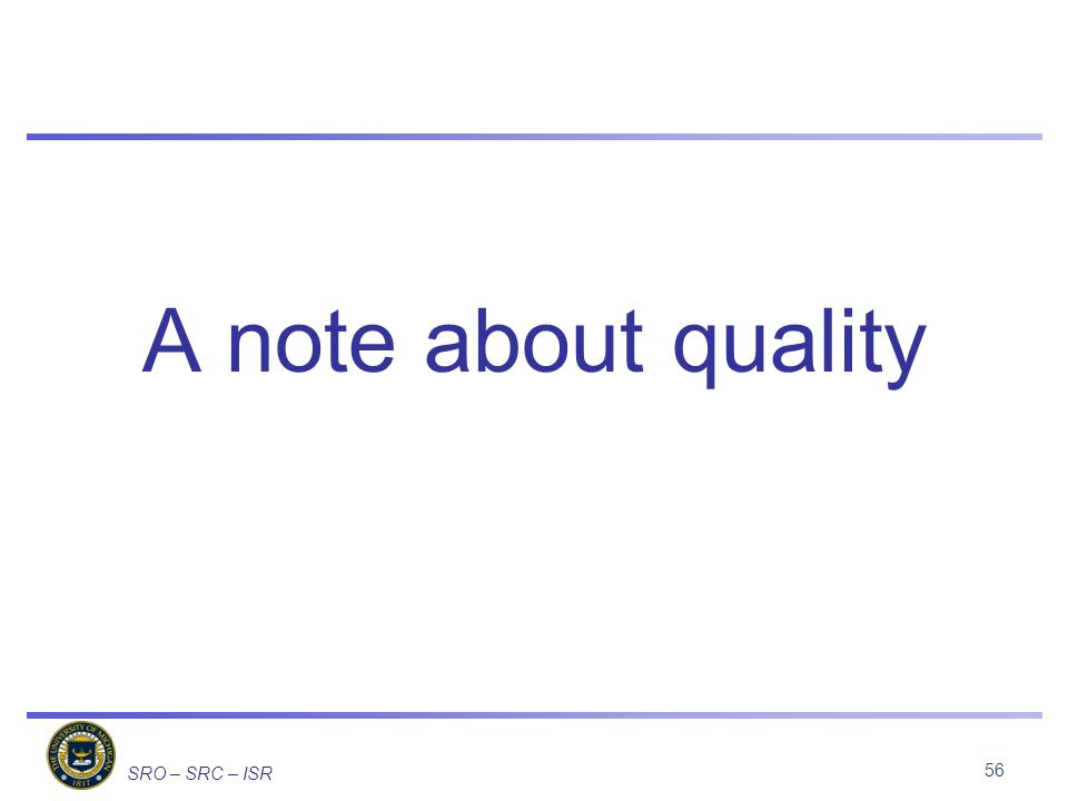 SRO – SRC – ISR A note about quality 56