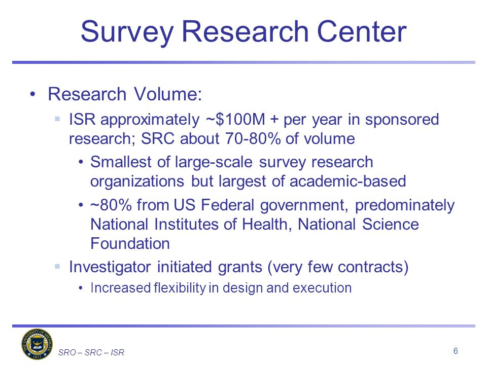SRO – SRC – ISR Cross-national Considerations (2) Degree of standardization: Often determined by level, flow, and source of funding Experience and research infrastructure at central and local levels Control of data Decisions need to be made at every stage of the survey lifecycle 67