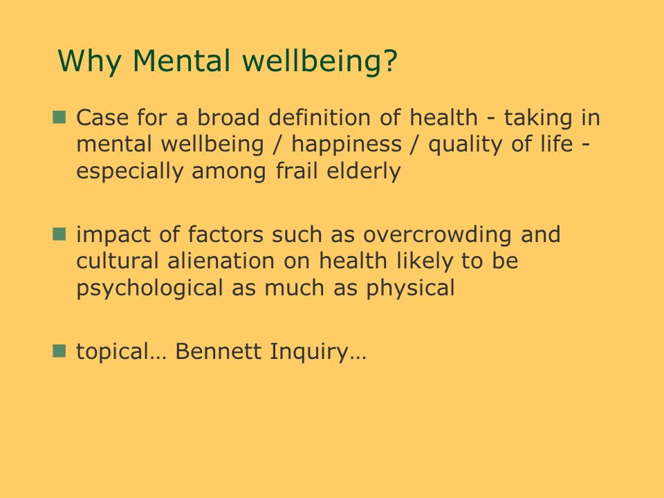 Why Mental wellbeing.