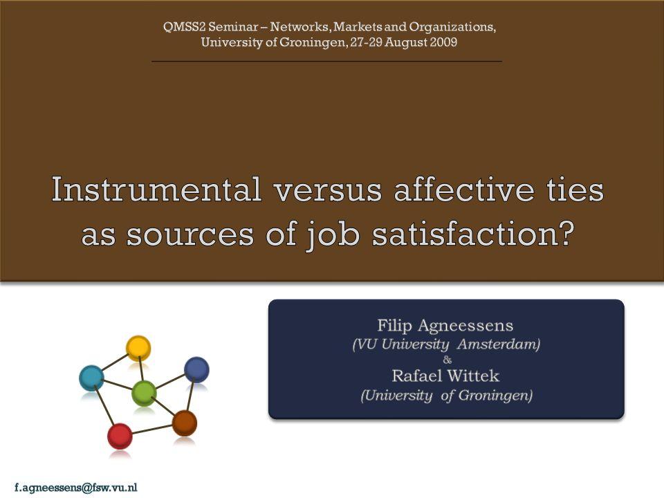 Networks and job satisfaction 2 Can network ties increase job satisfaction.